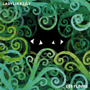 Ladylike Lily - Les Fleurs