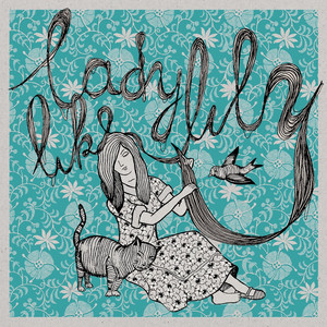 Ladylike Lily - On My Own Ep