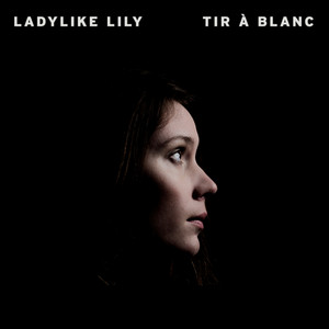 Ladylike Lily - Tir à Blanc