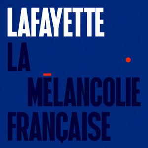 Lafayette - La Mélancolie Française