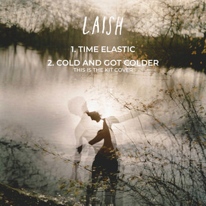 Laish - Time Elastic / Cold And Got Colder