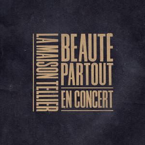 La Maison Tellier - Beauté Partout (en Concert)