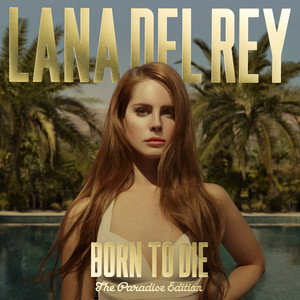 Lana Del Rey - Born To Die – The Paradise Edition
