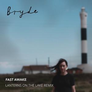 Lanterns On The Lake - Fast Awake (lanterns On The Lake Remix)