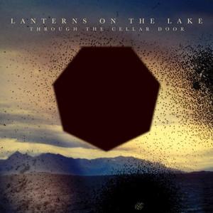 Lanterns On The Lake - Through The Cellar Door