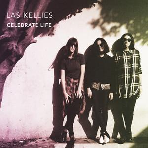 Las Kellies - Celebrate Life
