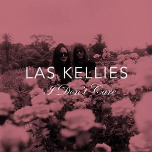 Las Kellies - I Don't Care