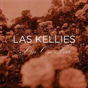 Las Kellies - I'm On Fire