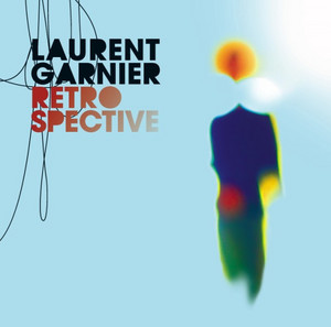 Laurent Garnier - Retrospective 94-06