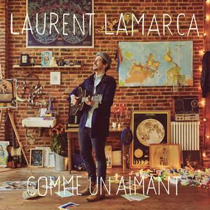 Laurent Lamarca - Comme Un Aimant