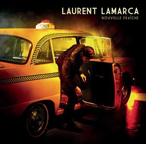 Laurent Lamarca - Nouvelle Fraîche
