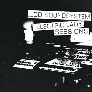 LCD Soundsystem - (we Don't Need This) Fascist Groove Thang [electric Lady Ses…