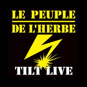 Le Peuple de l'Herbe - Tilt Live