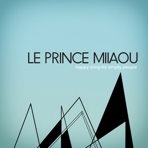 Le Prince Miiaou - Happy Song For Empty People – Single