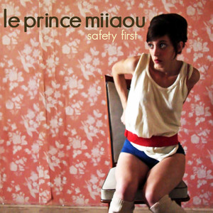 Le Prince Miiaou - Safety First