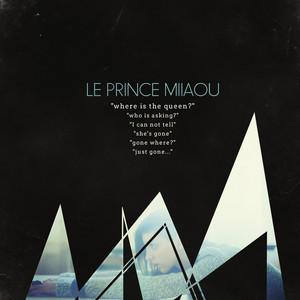 Le Prince Miiaou - Where Is The Queen? & Nécessité Microscopique!