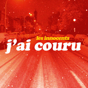 Les Innocents - J'ai Couru (radio Edit)