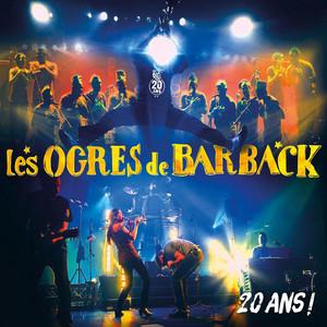 Les Ogres de Barback - 20 Ans !