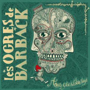 Les Ogres de Barback - Amours Grises & Colères Rouges