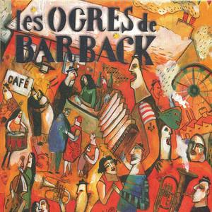 Les Ogres de Barback - Fausses Notes Et Repris De Justesse