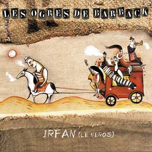 Les Ogres de Barback - Irfan, Le Héros