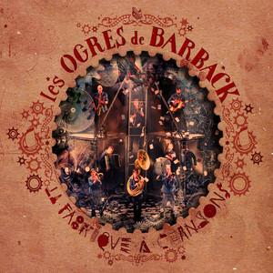 Les Ogres de Barback - La Fabrique à Chansons