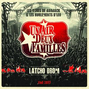 Les Ogres de Barback - Latcho Drom (live 2017)