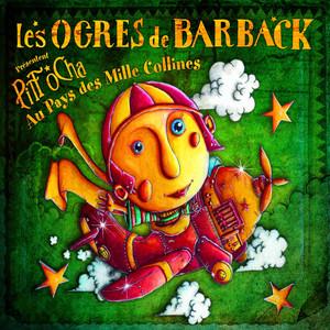 Les Ogres de Barback - Pitt Ocha Au Pays Des Mille Collines