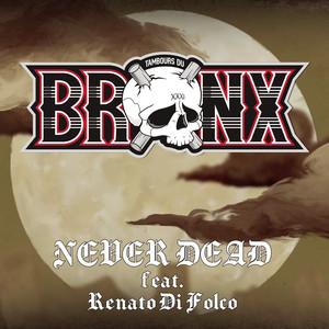 Les Tambours du Bronx - Never Dead (feat. Renato Di Folco)