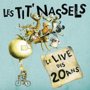 Les TIT' NASSELS - Le Live Des 20 Ans