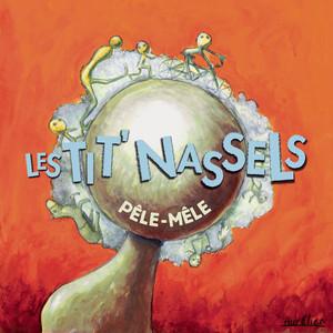 Les TIT' NASSELS - Pèle-mêle