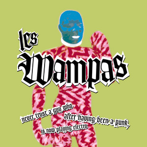 Les Wampas - Never Trust A Guy Who After Having Been A Punk Is Now Playin…