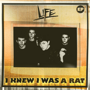 life - I Knew I Was A Rat