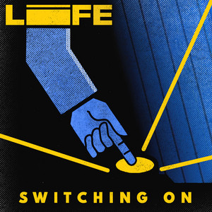 life - Switching On