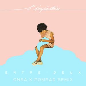L'impératrice - Entre-deux (onra X Pomrad Remix)