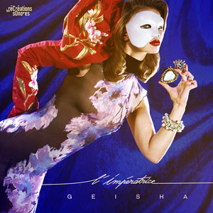 L'impératrice - Geisha