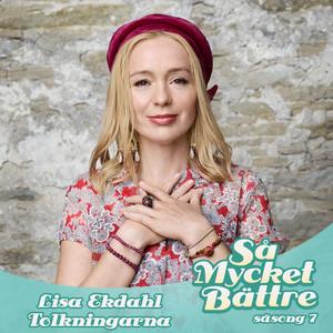 Lisa Ekdahl - Så Mycket Bättre – Tolkningarna