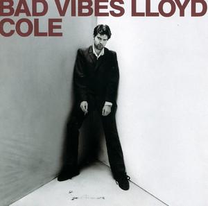 Lloyd Cole - Bad Vibes