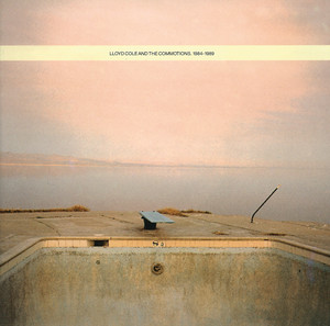 Lloyd Cole and the Commotions - Lloyd Cole And The Commotions 1984-1989