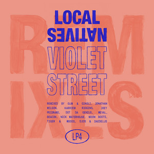 Local Natives - Violet Street (remixes)