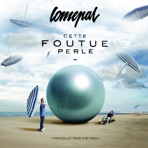 Lomepal - Cette Foutue Perle
