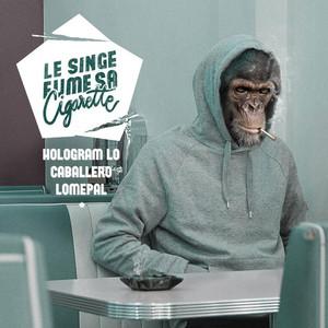Lomepal - Le Singe Fume Sa Cigarette