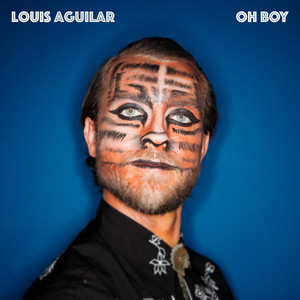 Louis Aguilar - Oh Boy