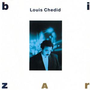 Louis Chedid - Bizarre