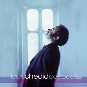 Louis Chedid - Boucbelair