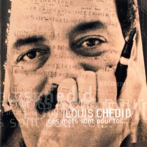 Louis Chedid - Ces Mots Sont Pour Toi