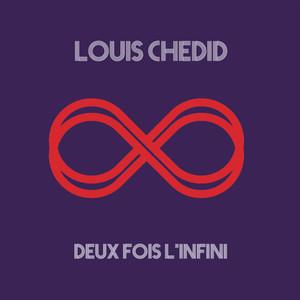 Louis Chedid - Deux Fois L'infini