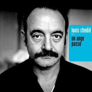 Louis Chedid - Un Ange Passe