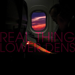 Lower Dens - Real Thing