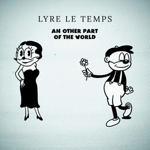 Lyre le temps - An Other Part Of The World (edit)